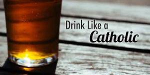 Catholics Alcohol