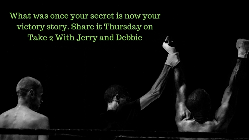 What was once your secret is now your story. Share it Thursday on Take 2 With Jerry and Debbie