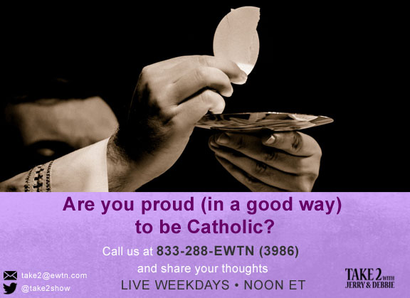 T2- Mar-25-2019- proud Catholic.jpg